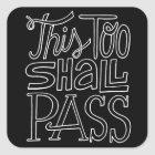 This Too Shall Pass Motivational Life Quotes Square Sticker