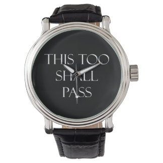 This Too Shall Pass Quotes Inspirational Quote Wristwatches