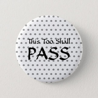 """This Too Shall Pass"" Spiral Polka Dots Badge"