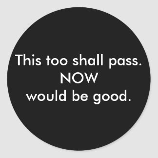 This too shall pass stickers