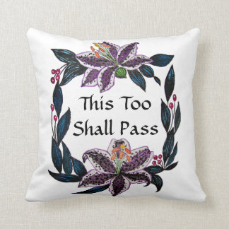 """""""This Too Shall Pass"""" Watercolor Lily Wreath Cushion"""