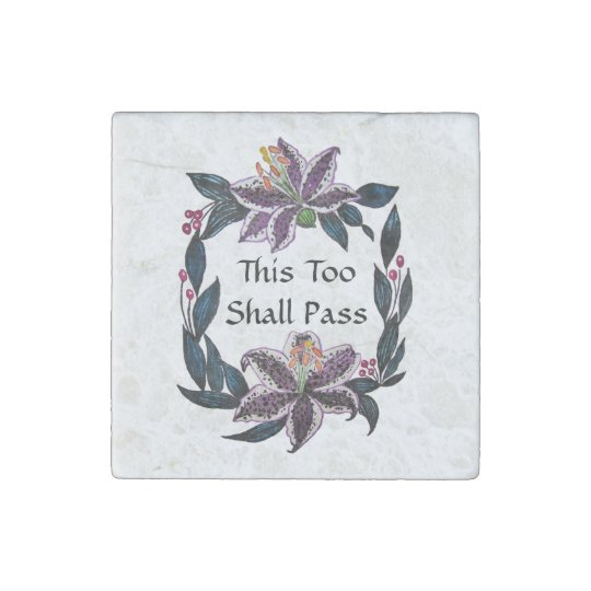 """This Too Shall Pass"" Watercolor Lily Wreath Stone"