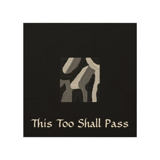 """This Too Shall Pass"" Wood Wall Art"