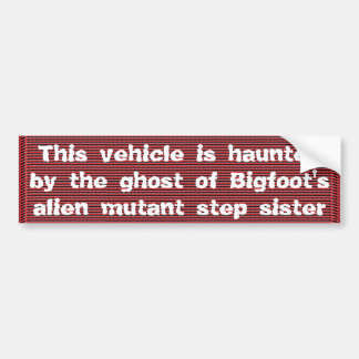 This vehicle is haunted by the ghost ... bumper sticker