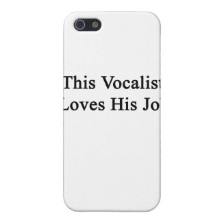 This Vocalist Loves His Job iPhone 5/5S Cases