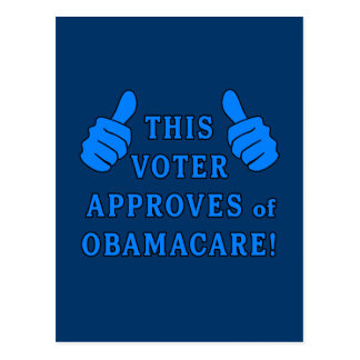 THIS VOTER Approves of Obamacare Postcard
