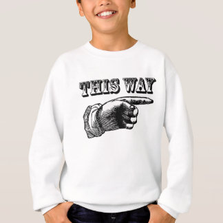This Way Sweatshirt