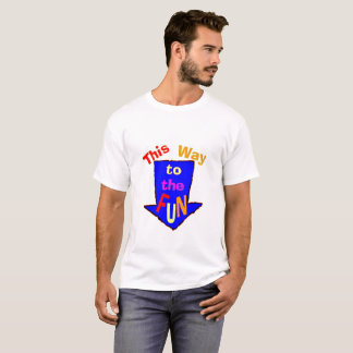 This Way To Fun T-Shirt