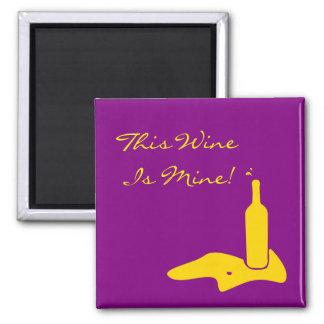 """This Wine is Mine!"" JTG Art Magnet"