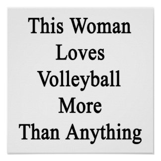 This Woman Loves Volleyball More Than Anything Posters