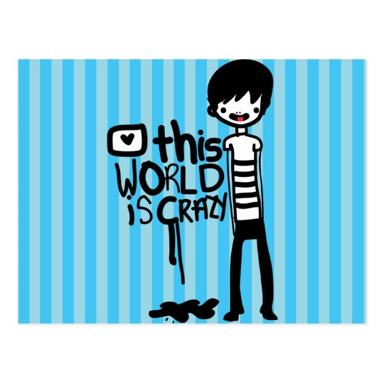 This World is crazy Postcard