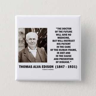 Thomas Edison Doctor Of Future Give No Medicine 15 Cm Square Badge