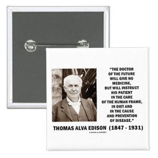 Thomas Edison Doctor Of Future Give No Medicine 15 Cm Square Badge