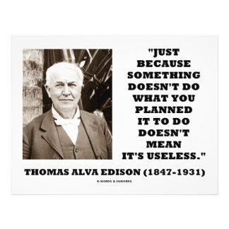 Thomas Edison Doesn t Mean Its Useless Quote Full Color Flyer