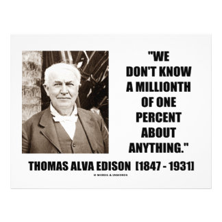 Thomas Edison Don t Know Millionth Of One Percent Full Color Flyer