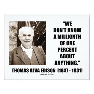 Thomas Edison Don't Know Millionth Of One Percent 11 Cm X 14 Cm Invitation Card