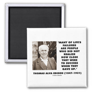 Thomas Edison Failures Close To Success Gave Up Refrigerator Magnets