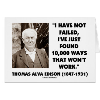 Thomas Edison Not Failed 10,000 Ways Won't Work Card
