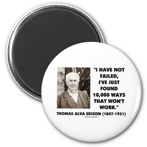 Thomas Edison Not Failed 10,000 Ways Won't Work Magnets