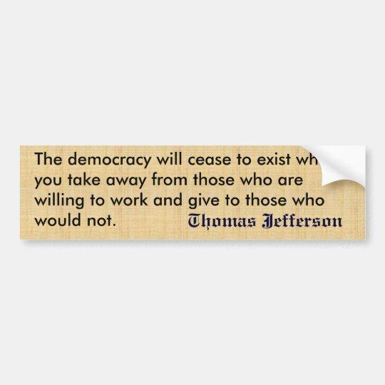 Thomas Jefferson anti welfare Quote Bumper Sticker