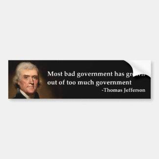 Thomas Jefferson - Bad Government Bumper Sticker