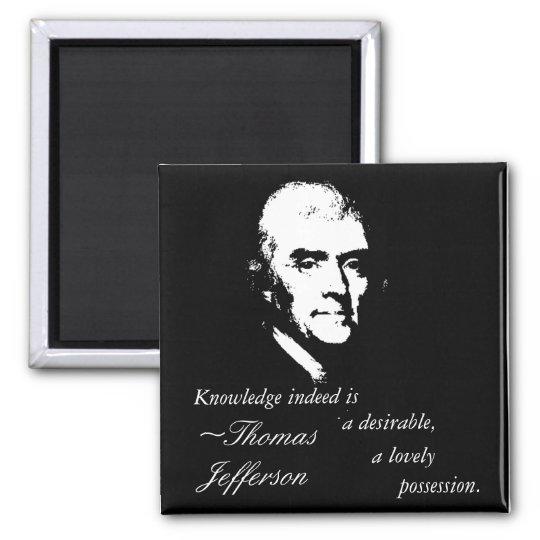 Thomas Jefferson Button (Knowledge Quote) Square Magnet