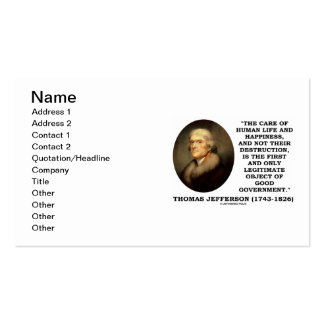 Thomas Jefferson Care Of Human Life Happiness Good Business Card