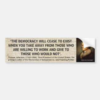 """Thomas Jefferson """"CEASE TO EXIST"""" Quote Bumper Stickers"""
