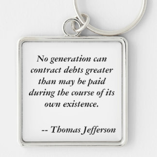 Thomas Jefferson DEBT quote Silver-Colored Square Key Ring