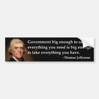 Thomas Jefferson Government Big Enough Bumper Sticker