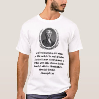 Thomas Jefferson, I know of no safe depository ... T-Shirt