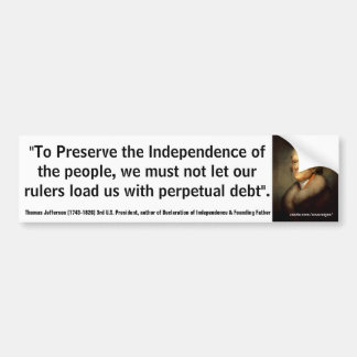 THOMAS JEFFERSON Not Let our Rulers Perpetual Debt Bumper Stickers