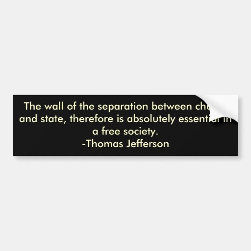 Thomas Jefferson on separation of church & state Bumper Stickers