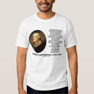 Thomas Jefferson Opinions Free Moral Agent Quote Tee Shirt