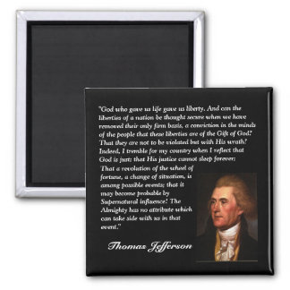 """Thomas Jefferson Quote - """"God who gave us life..."""" Square Magnet"""