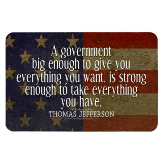 Thomas Jefferson Quote on Big Government Magnet