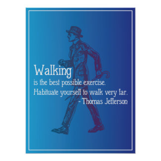Thomas Jefferson Quote on Walking Poster