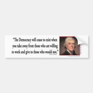 Thomas Jefferson - Quotes Democracy Bumper Sticker