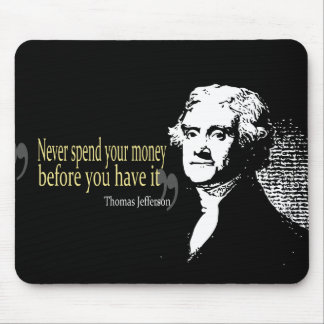 Thomas jefferson quotes never spend money mouse pad