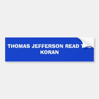 THOMAS JEFFERSON READ THE KORAN BUMPER STICKER