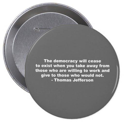 Thomas Jefferson - The democracy will cease to exi 10 Cm Round Badge