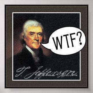 Thomas Jefferson - WTF? Poster