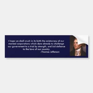 Thomas Jefferson's views on corporations Bumper Sticker
