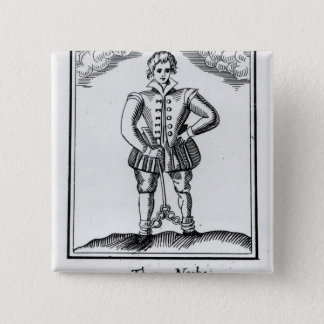 Thomas Nashe , from a pamphlet, pub. in 1597 15 Cm Square Badge