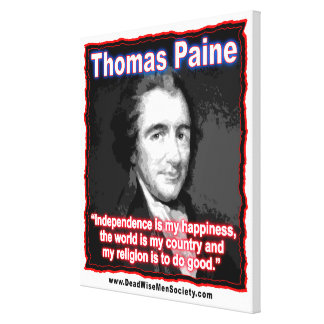 Thomas Paine Quote about Independence/Happiness. Gallery Wrap Canvas