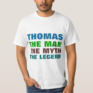 Thomas the man, The Myth, The Legend T-Shirt