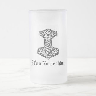 Thor, It's a Norse thing Frosted Glass Beer Mug