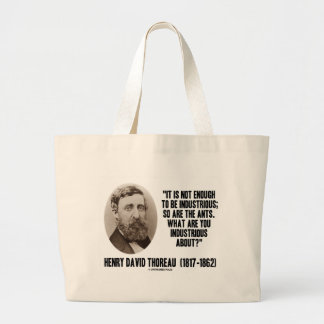 Thoreau Not Enough To Be Industrious So Are Ants Jumbo Tote Bag