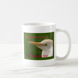 Those About To FLOCK...We Salute You! Basic White Mug