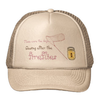 Those were the days -Chasing after the fireflies Cap